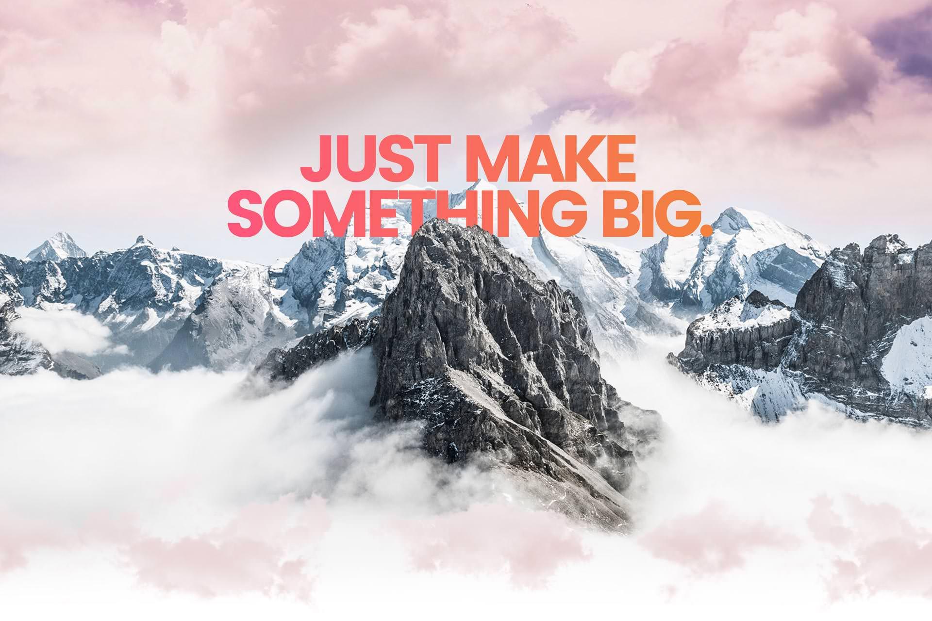 Make Big